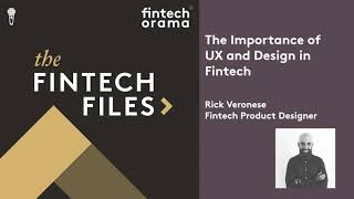 How to Use Design and UX to Gain and Retain Fintech Customers – Rick Veronese Fintech Product Designer