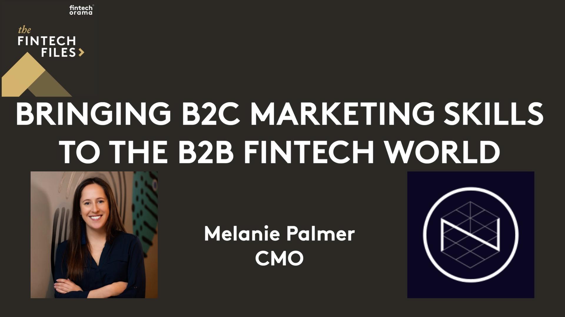 Bringing B2C Marketing Skills to the B2B Fintech World – Melanie Palmer | CMO, Nucoro