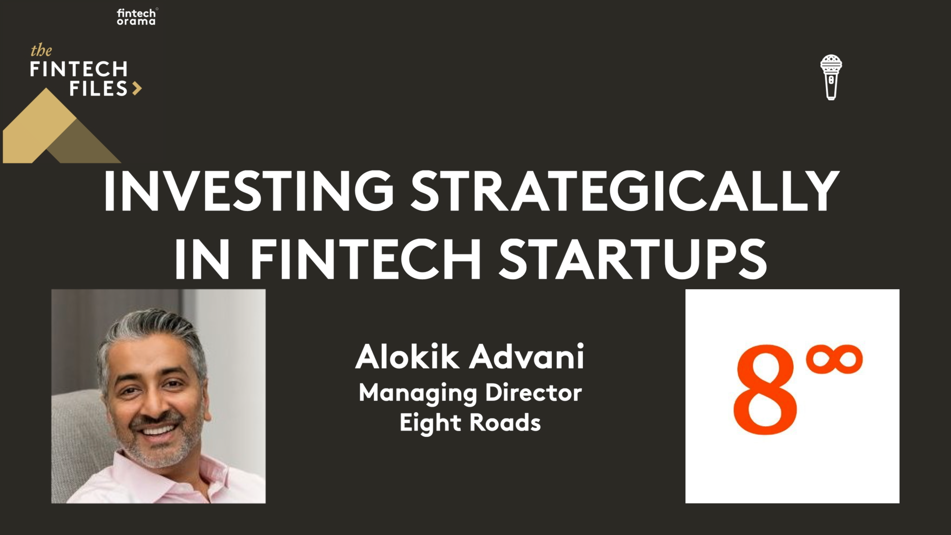Investing Strategically in Fintech Startups as a VC – Alokik Advani, Eight Roads